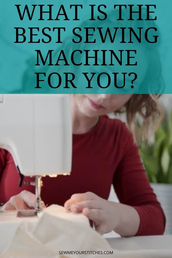 What is the best sewing machine for you?