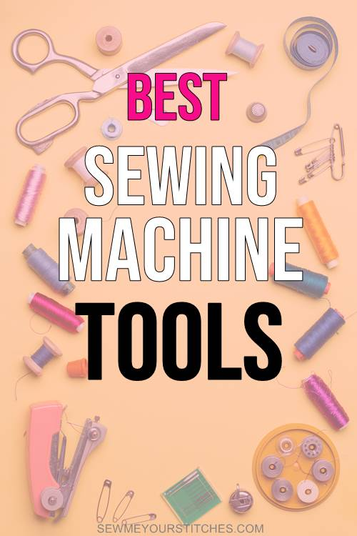 Best sewing machine tools